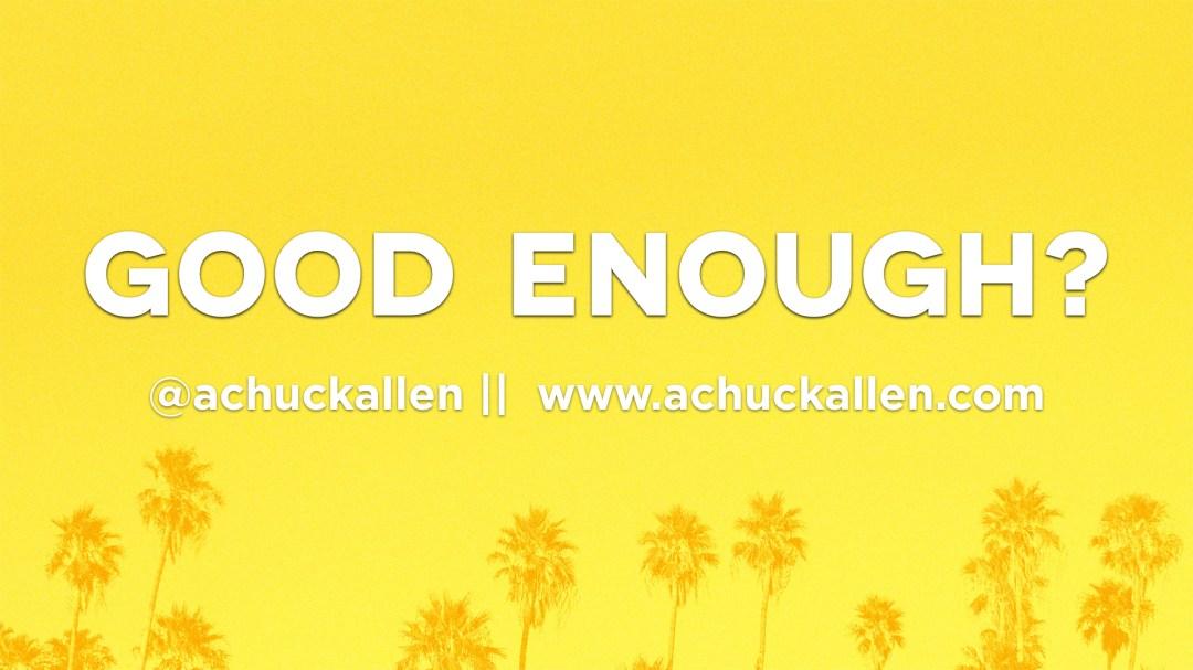 Good Enough Image