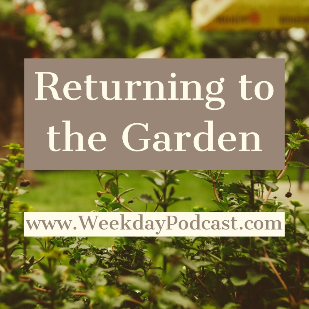 Returning to the Garden