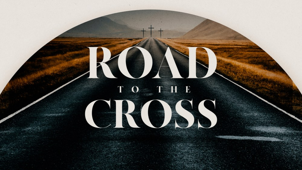 Road to the Cross: Week 2 Image