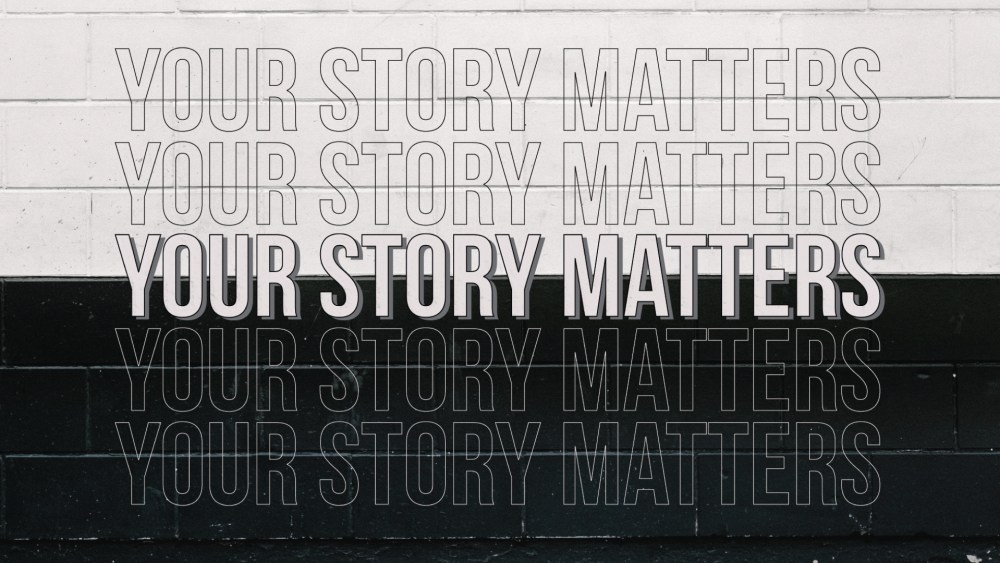 Your Story Matters: Week 4 Image