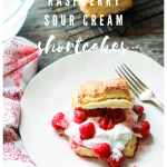 Raspberry Sour Cream Shortcakes