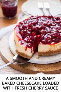 This easy Baked Cheesecake is smooth and creamy on the inside and topped with a luscious Fresh Cherry Sauce. #bakedcheesecake #cherrycheesecake
