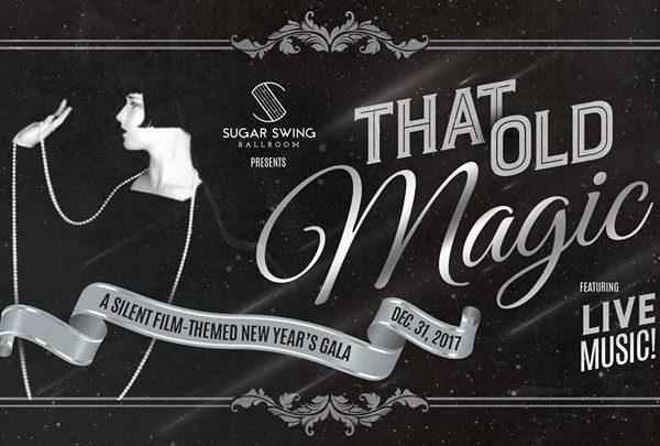 """New Year's Gala at Sugar Swing: """"That Old Magic"""""""