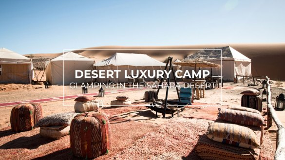 Desert Luxury Camp Morocco