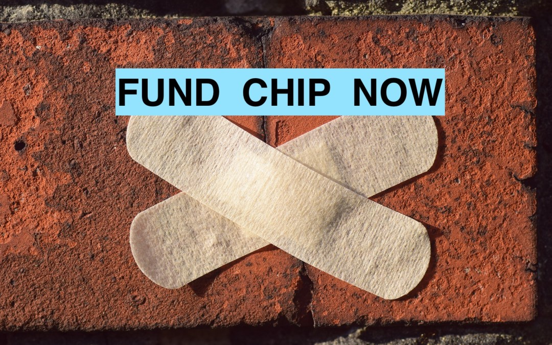 CHIP: Pass Clean Reauthorization NOW