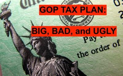 FINAL GOP TAX PLAN: Big, Bad, and Ugly