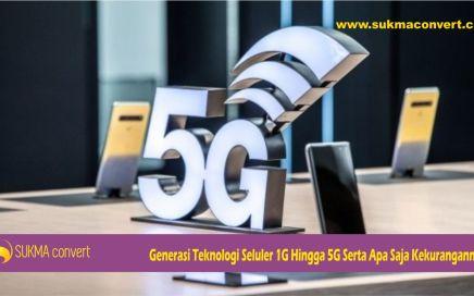 Generasi Teknologi Seluler 1G Hingga 5G Serta Apa Saja Kekurangannya