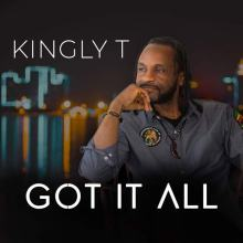 Kingly T, Got It All