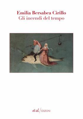 Emilia Bersabea Cirillo, Gli incendi del tempo