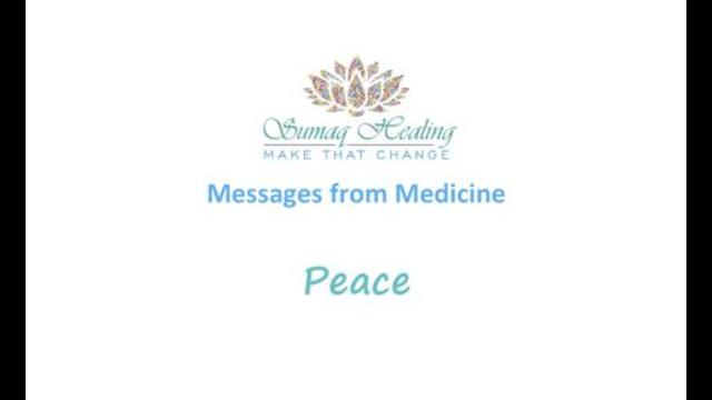 Messages from Medicine – Peace