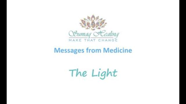 Messages from Medicine – The Light