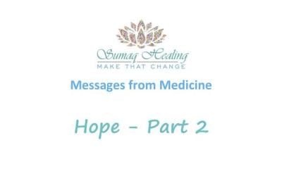 Messages from Medicine – Hope Part 2