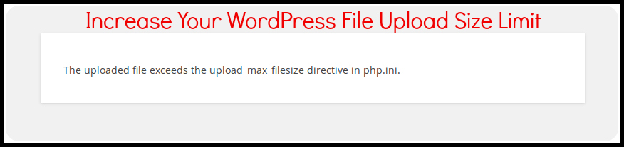 Increase Your WordPress File Upload Size Limit