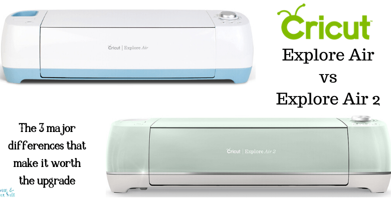 Cricut Explore Air vs Explore Air 2