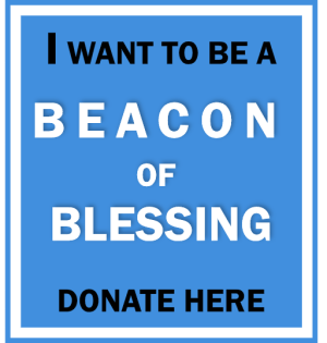 Click here to donate to be a BEACON of Blessing!