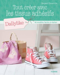 Tout creer avec des tissus adhesifs Dailylike