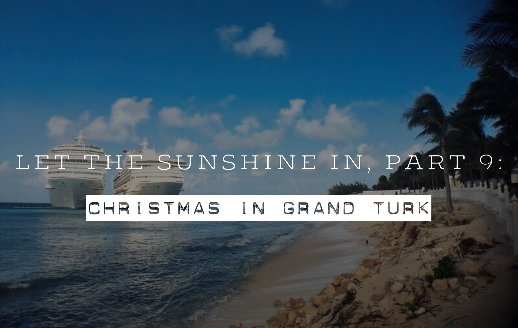 Carnival Sunshine Review, Part 9: Christmas in Grand Turk