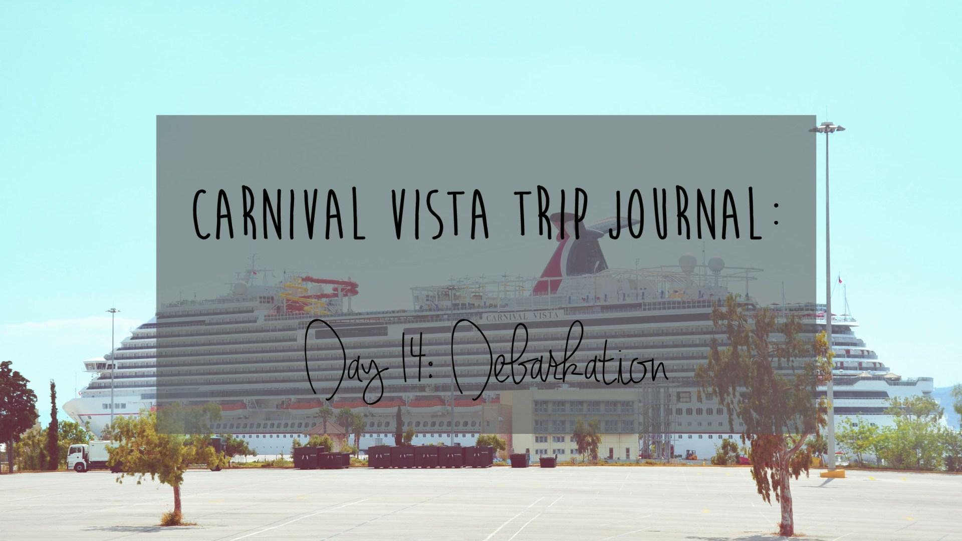 Carnival Vista Review: Day 14 – Debarkation