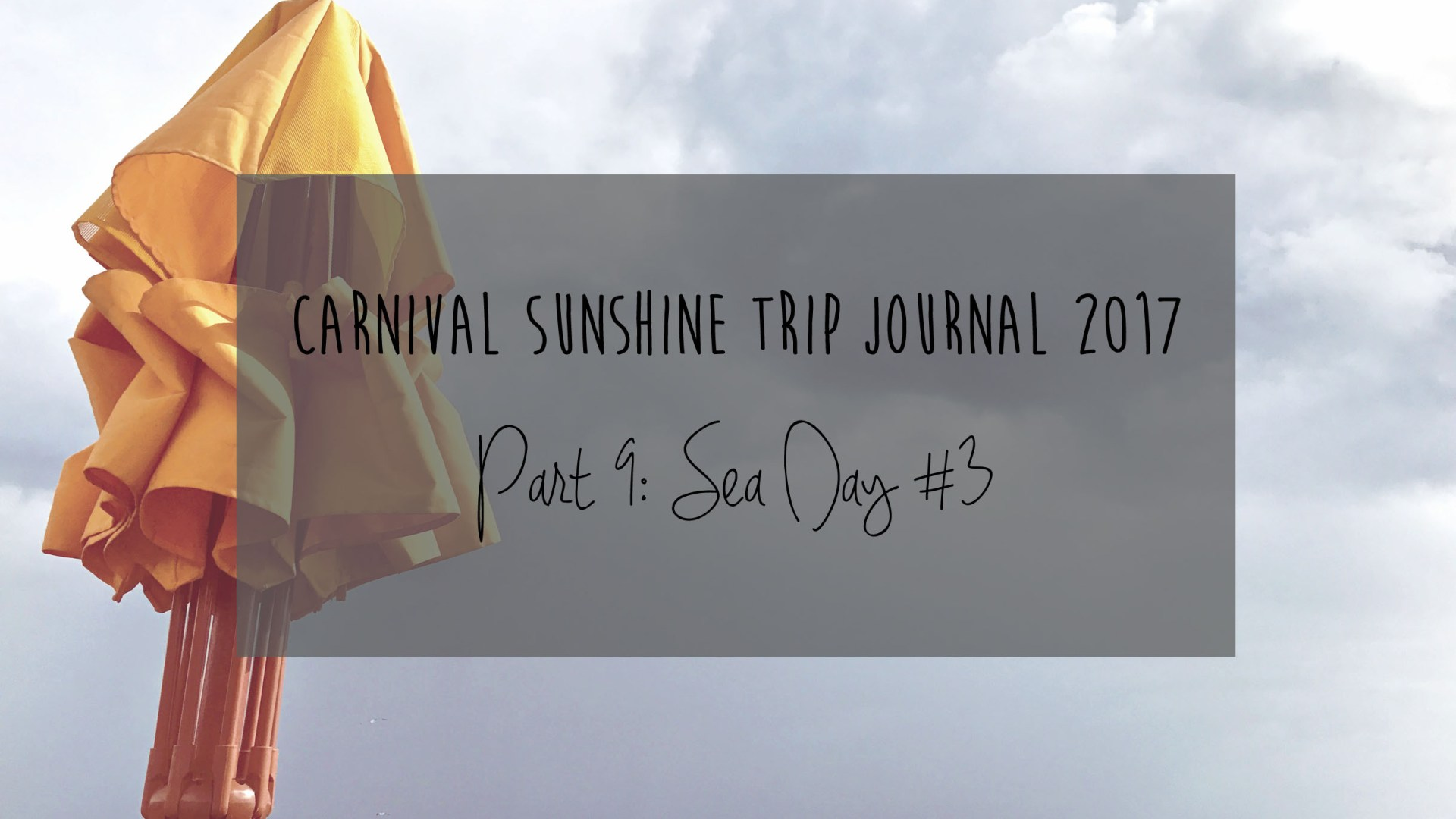 Carnival Sunshine Trip Journal: Part 9 – Sea Day #3