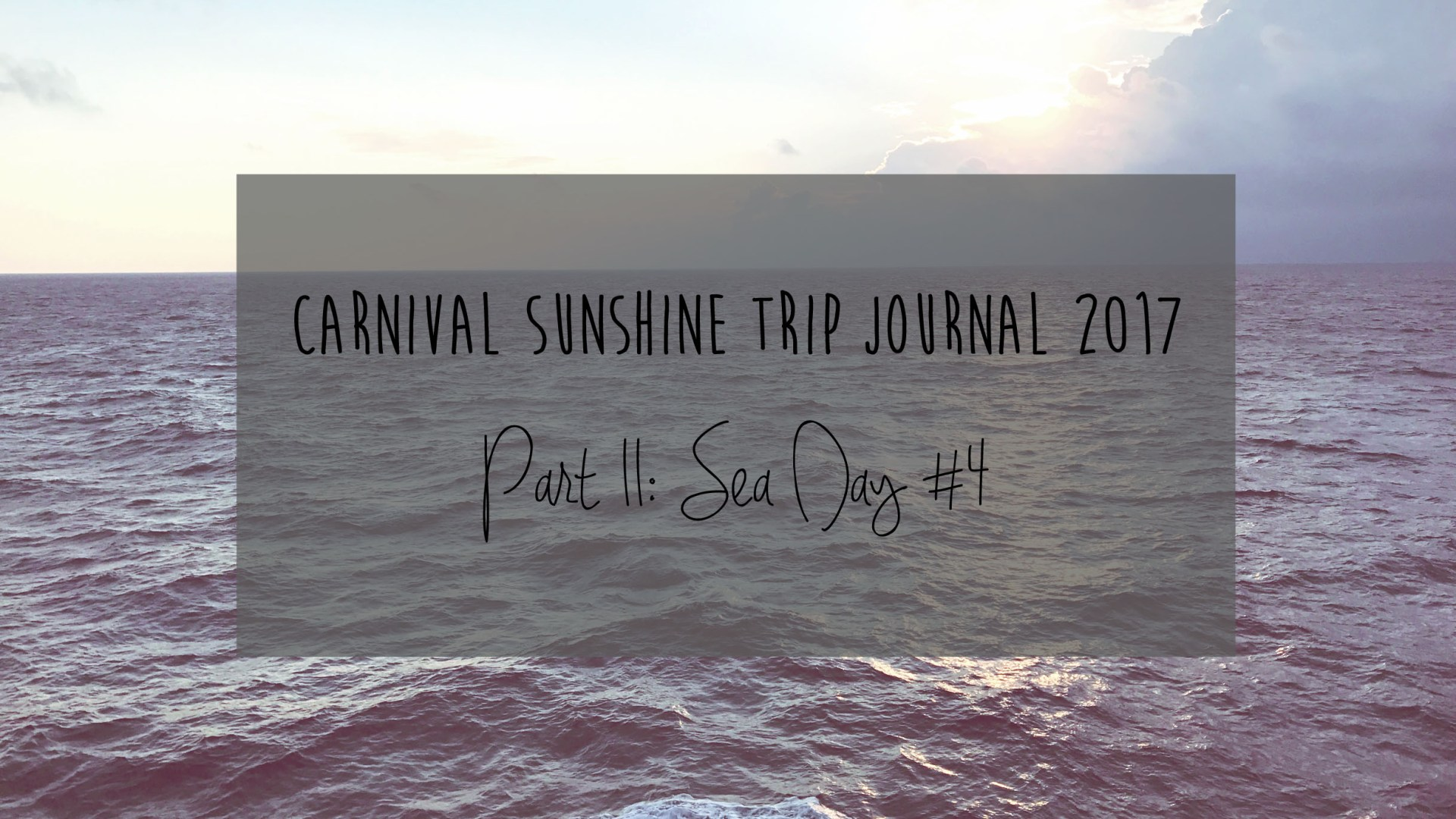 Carnival Sunshine Trip Journal: Part 11 – Sea Day #4 & Debarkation