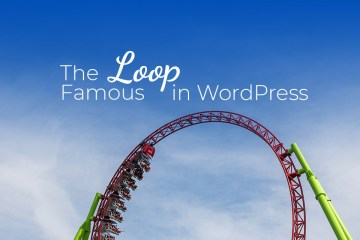 The Famous Loop in WordPress