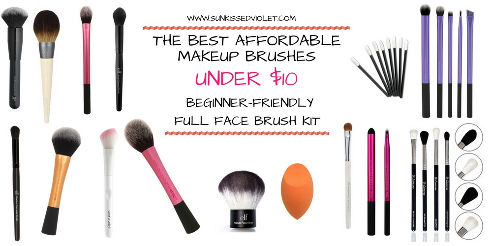 THE BEST AFFORDABLE MAKEUP BRUSHES UNDER $10