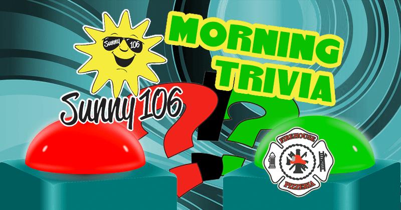 Sunny 106 Morning Trivia