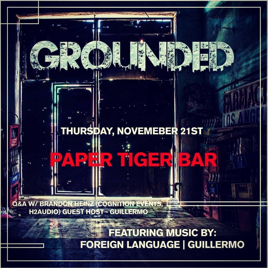 Grounded @ Paper Tiger Bar