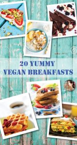 20 Yummy Vegan Breakfasts
