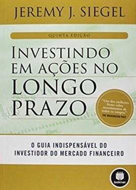Investindo em Ações no Longo Prazo é um clássico dos livros de investimentos
