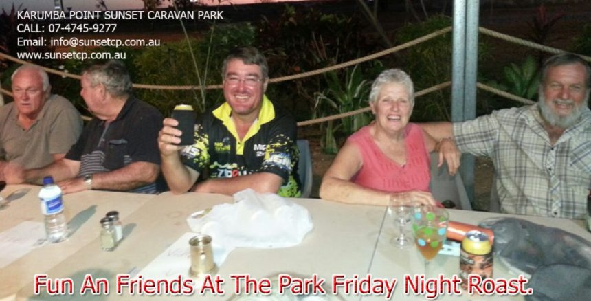 Fun an friends at the Park Friday night roast