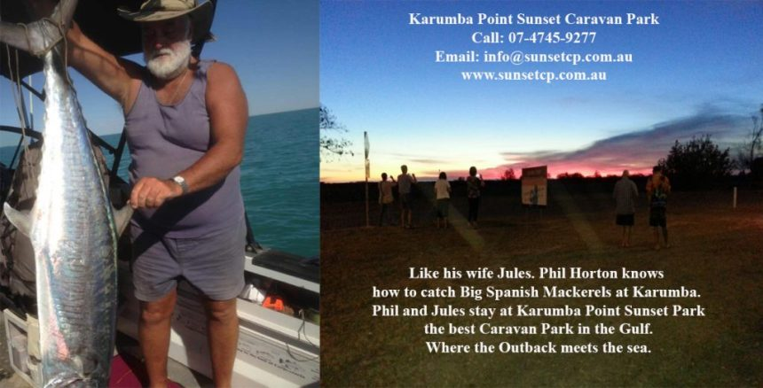 Like his wife Jules. Phil Horton knows how to catch Big Spanish Mackerels at Karumba.