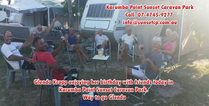 Glenda Kropp enjoying her birthday with friends today in Karumba Point Sunset Caravan Park