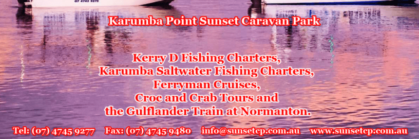 Kerry D Fishing Charters, Karumba Saltwater Fishing Charters, Ferryman Cruises, Croc and Crab Tours and the Gulflander Train at Normanton.