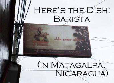 Here's the Dish: Taking on Barista in Matagalpa, Nicaragua