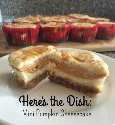 Here's the Dish: Mini Pumpkin Cheesecakes