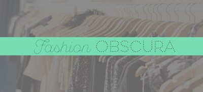 Fashion Obscura: The Road to Ethical Shopping, Part 2