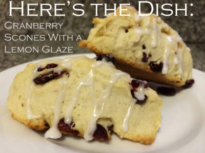 Here's the Dish: Cranberry Scones