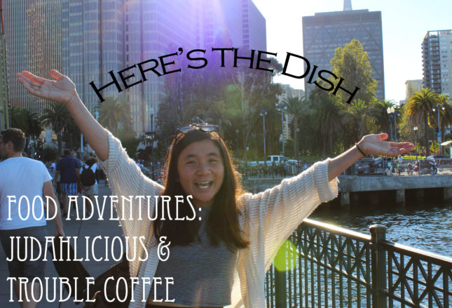Here's the Dish: Judahlicious & Trouble Coffee