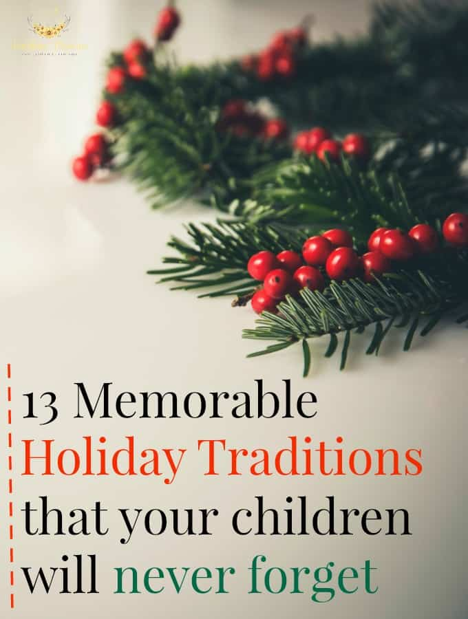 13 Memorable Holiday Traditions That Your Kids Will Never Forget