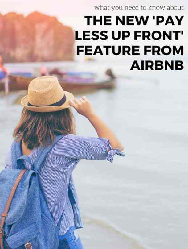 Airbnb's New 'Pay Less Up Front Feature' is a Game Changer