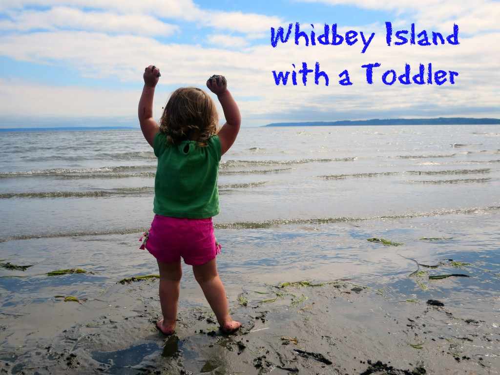 Sensory Extravaganza! Whidbey Island With a Toddler!