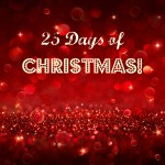 25 Days of Christmas!
