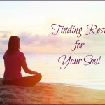 Finding Rest for Your Soul