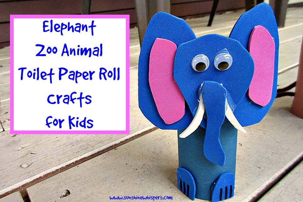 Elephant zoo animal toilet paper roll crafts for kids for Crafts to make out of toilet paper rolls