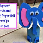 Elephant Zoo Animal Toilet Paper Roll Crafts for Kids
