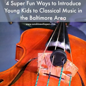 Super Fun Ways to Introduce Young Kids to Classical Music in the Baltimore Area