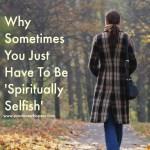 spiritually selfish