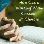 working mom at church