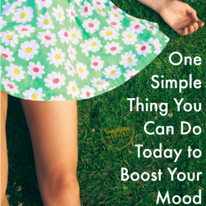 One Simple Thing You Can Do Today to Boost Your Mood